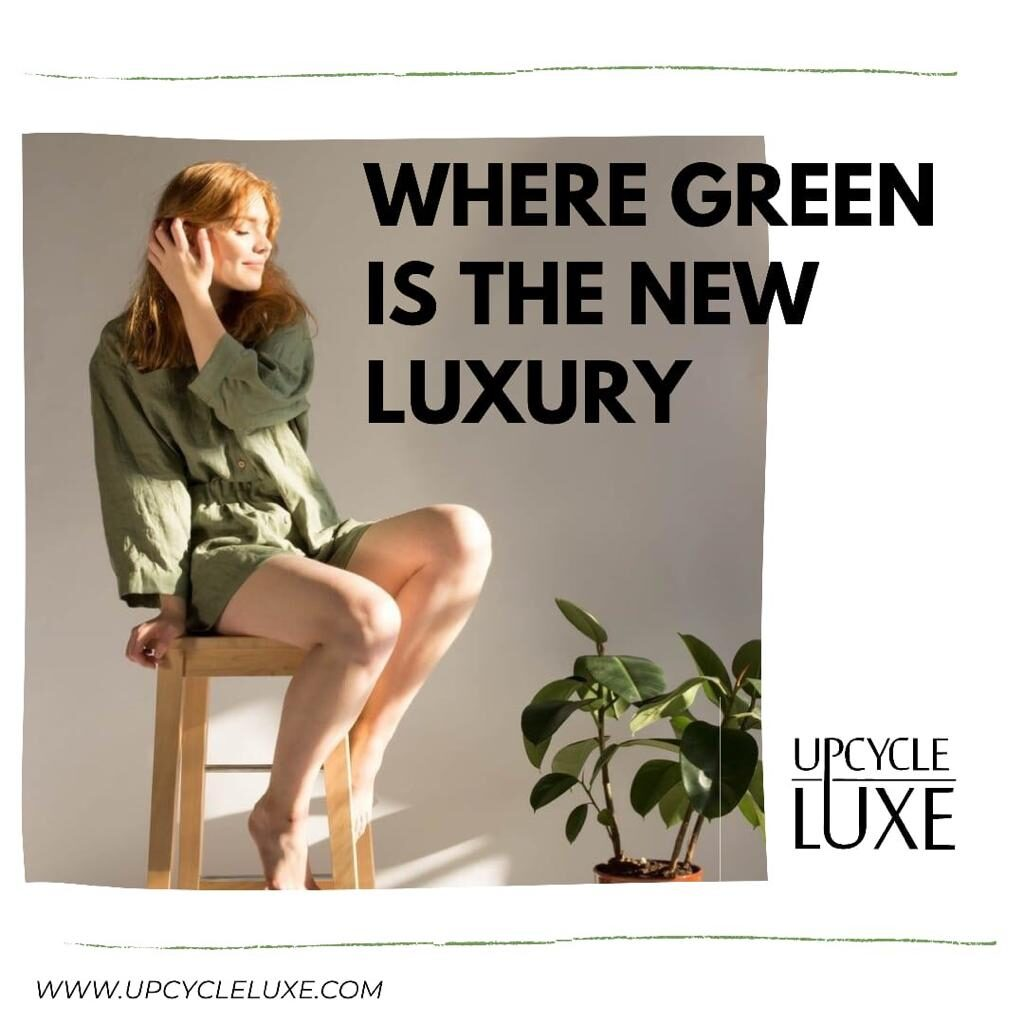 Upcycle Luxe Sustainable Fashion